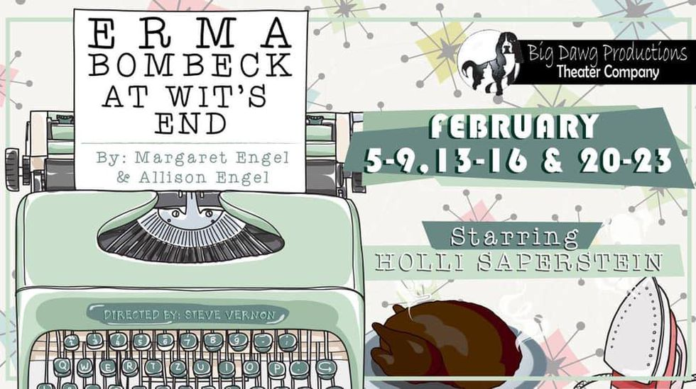 Big Dawg Productions presents 'Erma Bombeck: At Wit's End' (Source: Big Dawg Productions))